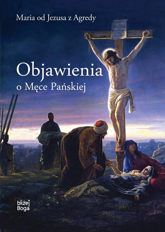 okładka Objawienia o Męce Pańskiejebook | epub, mobi | od Jezusa z Agredy Maria