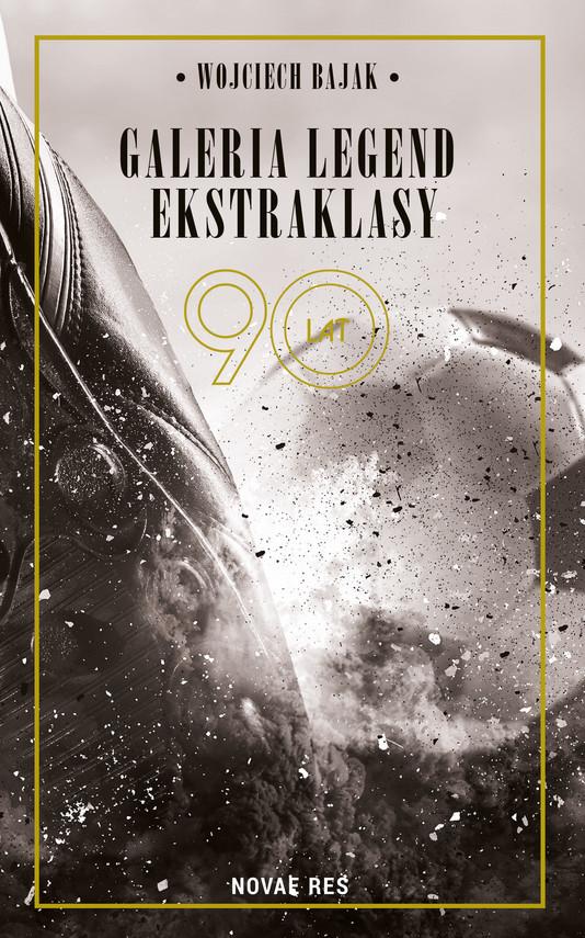 okładka Galeria legend ekstraklasy, Ebook | Wojciech Bajak