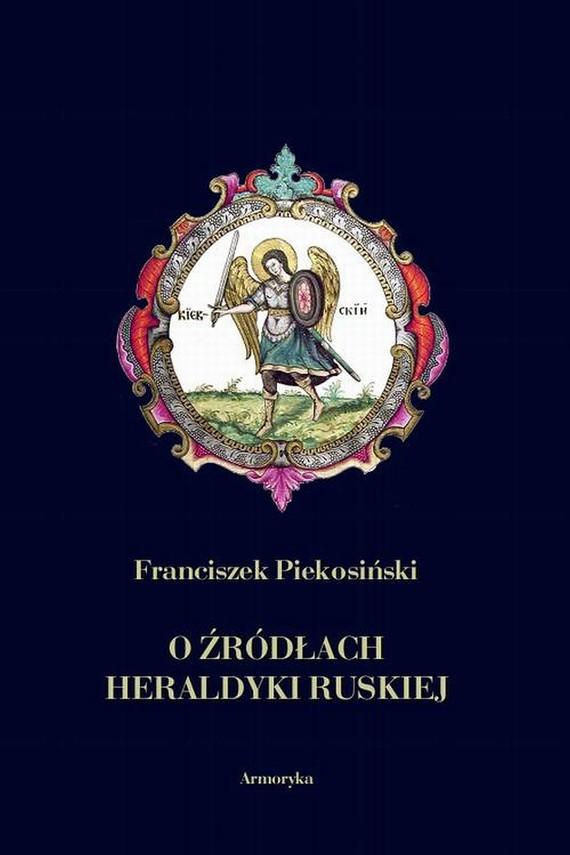 okładka O źródłach heraldyki ruskiej, Ebook   Franciszek  Piekosiński