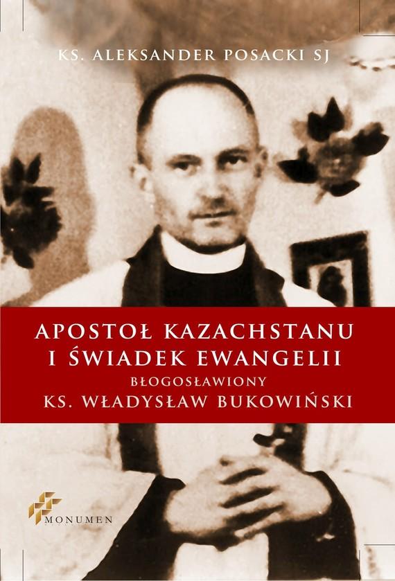 okładka Apostoł Kazachstanu i Świadek Ewangeliiebook | epub, mobi | Aleksander Posacki