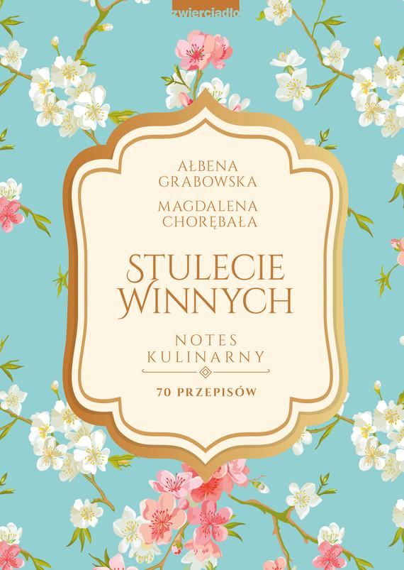 okładka Stulecie Winnych. Notes kulinarnyebook | epub, mobi | Ałbena Grabowska
