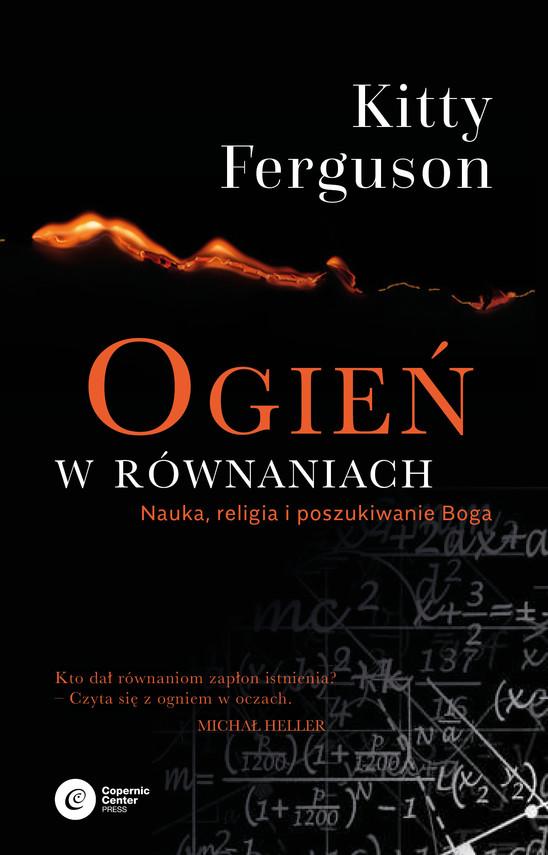 okładka Ogień w równaniach. Nauka, religia i poszukiwanie Boga, Ebook | Kitty Ferguson