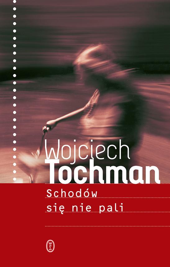 okładka Schodów się nie paliebook | epub, mobi | Wojciech Tochman