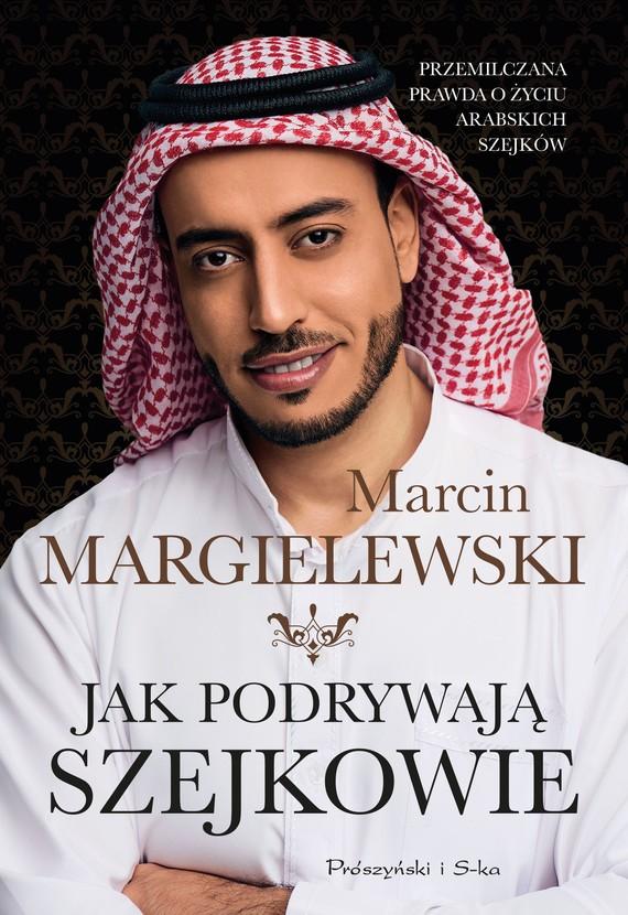 okładka Jak podrywają szejkowie, Ebook | Marcin Margielewski
