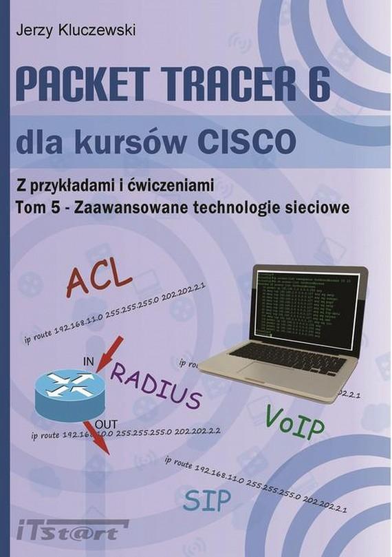 okładka Packet Tracer 6 dla kursów CISCO TOM 5 - Zaawansowane technologie sieciowe, Ebook | Jerzy  Kluczewski