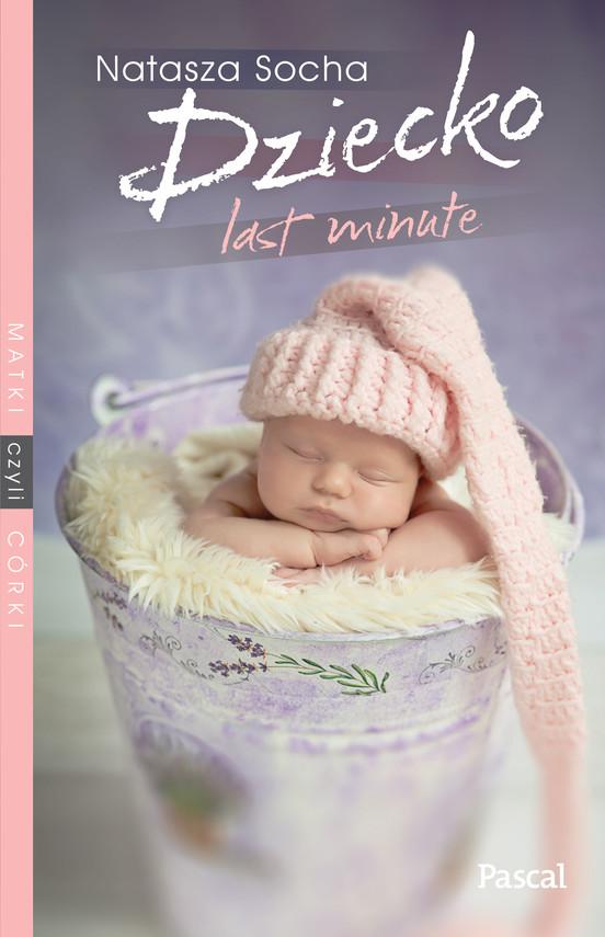 okładka Dziecko last minute, Ebook | Natasza  Socha
