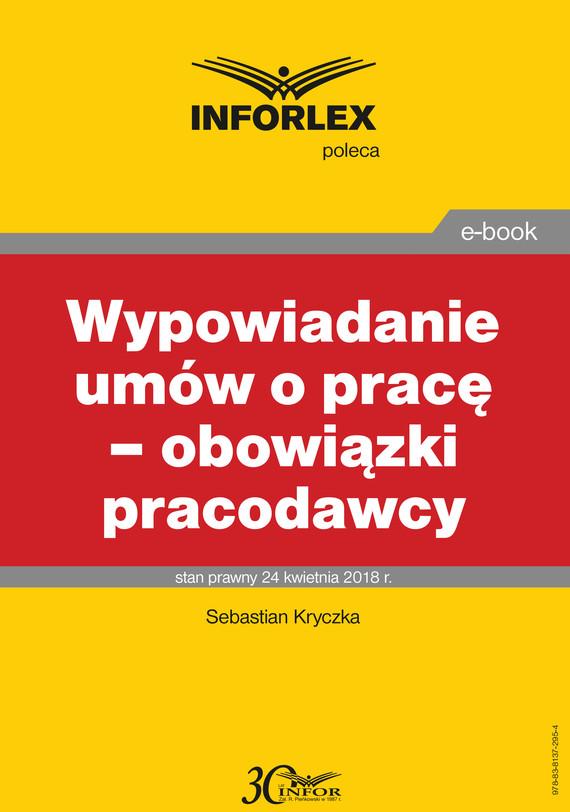 okładka Wypowiadanie umów o pracę – obowiązki pracodawcy, Ebook   Sebastian Kryczka
