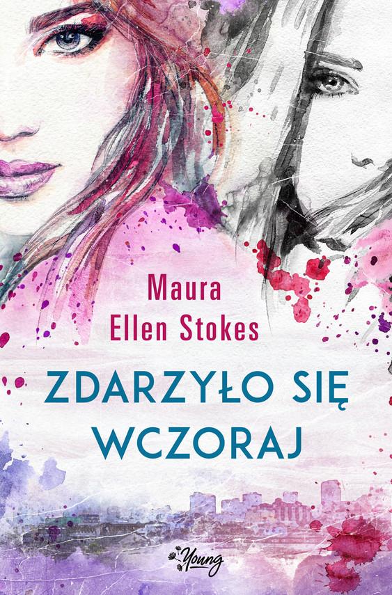 okładka Zdarzyło się wczorajebook | epub, mobi | Maura Ellen Stokes