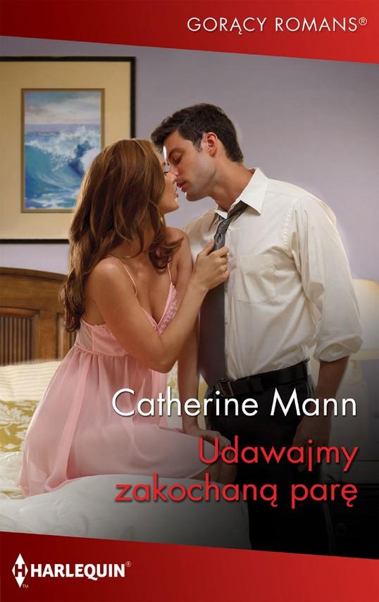 okładka Udawajmy zakochaną parę, Ebook | Catherine Mann
