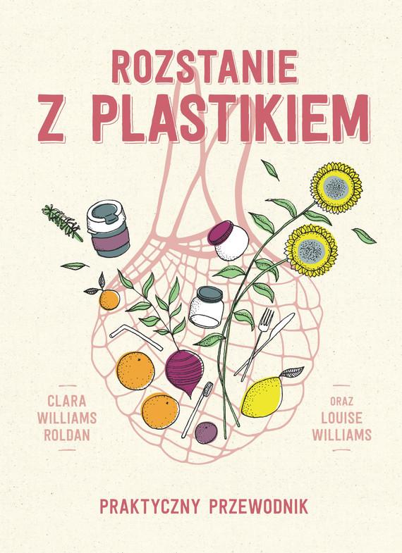 okładka Rozstanie z plastikiem, Ebook | Clara Williams Roldan, Louise Williams