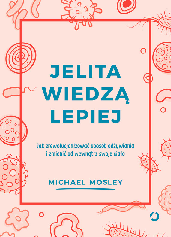 okładka Jelita wiedzą lepiejebook | epub, mobi | Michael Mosley