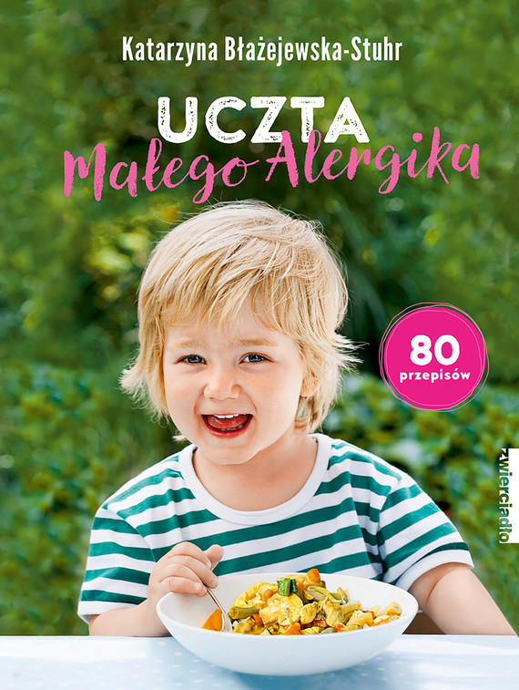 okładka Uczta małego alergika, Ebook   Katarzyna  Błażejewska-Stuhr