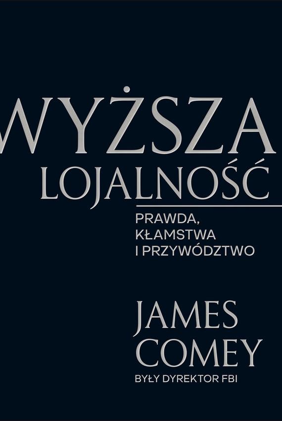 okładka Wyższa lojalnośćebook | epub, mobi | James Comey