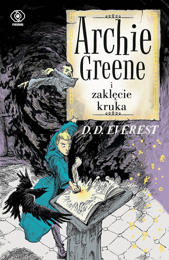 okładka Archie Greene (Tom 3). Archie Greene i zaklęcie kruka, Ebook | D.D. Everest