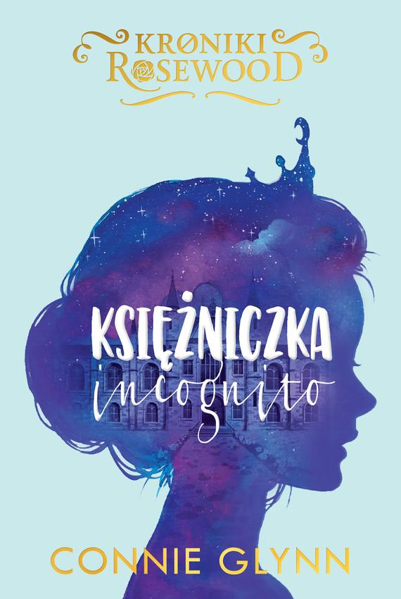 okładka Księżniczka incognitoebook | epub, mobi | Connie  Glynn