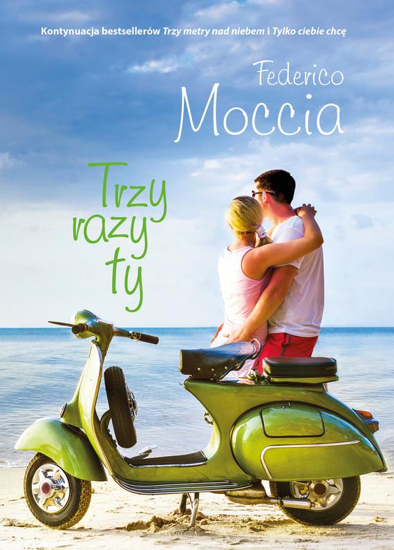 okładka Trzy razy ty, Ebook   Federico Moccia
