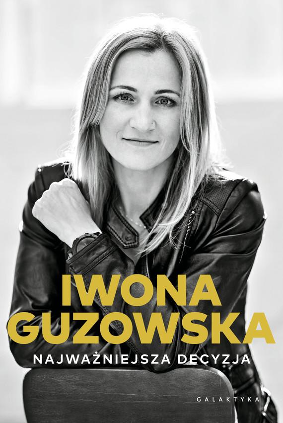 okładka Najważniejsza decyzjaebook   epub, mobi   Iwona Guzowska