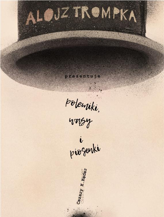 okładka Alojz Trompka prezentuje polemiki, wąsy i piosenkiebook | epub, mobi | Cezary K.  Kęder