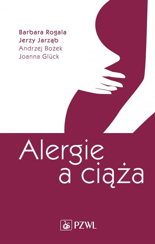 okładka Alergie a ciąża, Ebook | Barbara  Rogala, Jerzy  Jarząb, Andrzej  Bożek, Joanna  Glück