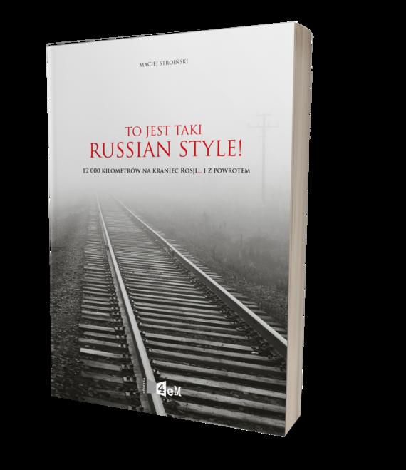 okładka To jest taki Russian Style! 12 000 kilometrów na kraniec Rosji... i z powrotem., Ebook   Stroiński Maciej