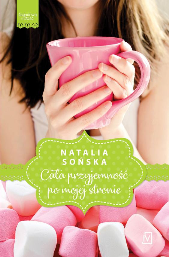 okładka Jagodowa miłość. Tom 1. Cała przyjemność po mojej stronie, Ebook | Natalia Sońska