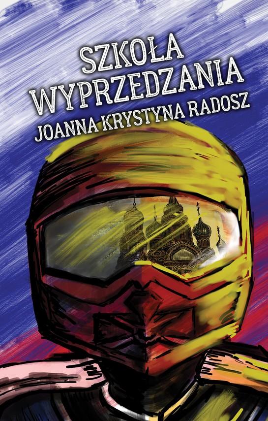 okładka Szkoła wyprzedzaniaebook   epub, mobi   Joanna Krystyna Radosz