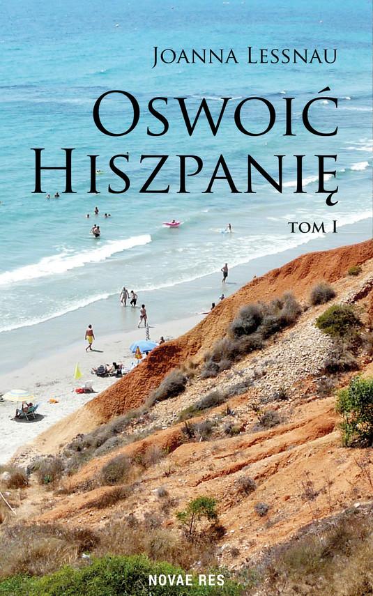 okładka Oswoić Hiszpanię, Ebook | Joanna Lessnau