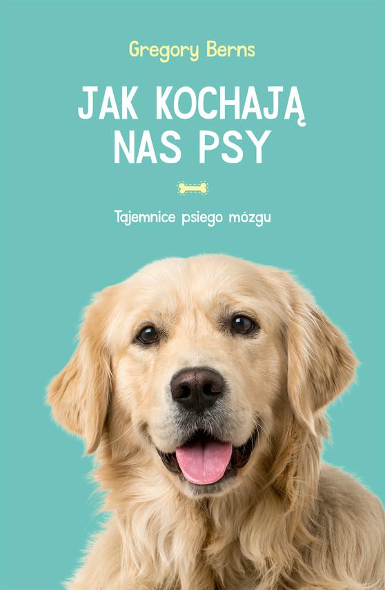 okładka Jak kochają nas psyebook | epub, mobi | Gregory Berns