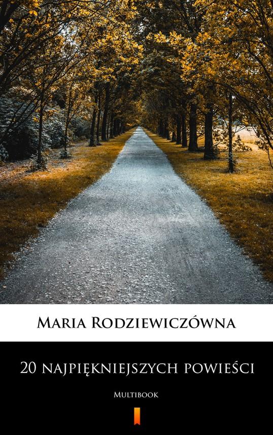 okładka 20 najpiękniejszych powieści - Maria Rodziewiczówna. MultiBook, Ebook   Maria Rodziewiczówna