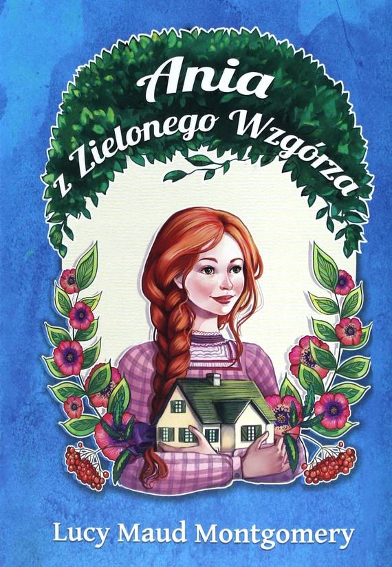okładka Ania z Zielonego Wzgórza (#1). Ania z Zielonego Wzgórzaebook | epub, mobi | Lucy Maud Montgomery