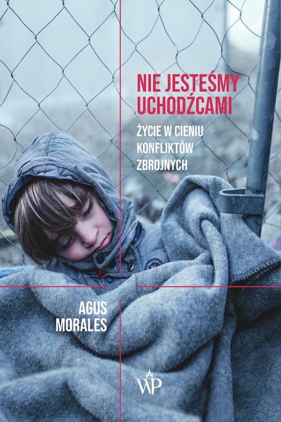 okładka Nie jesteśmy uchodźcami, Ebook | Agus Morales