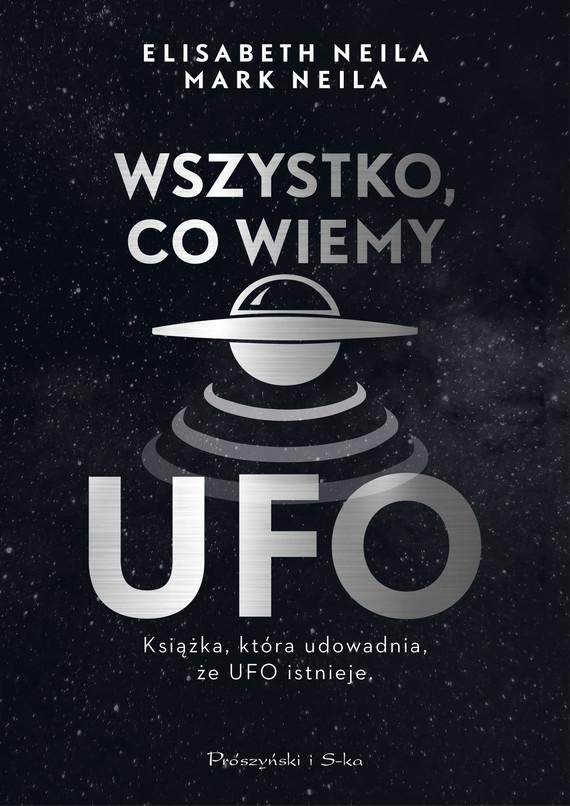 okładka Wszystko, co wiemy o UFOebook | epub, mobi | Elisabeth Neila, Mark Neila