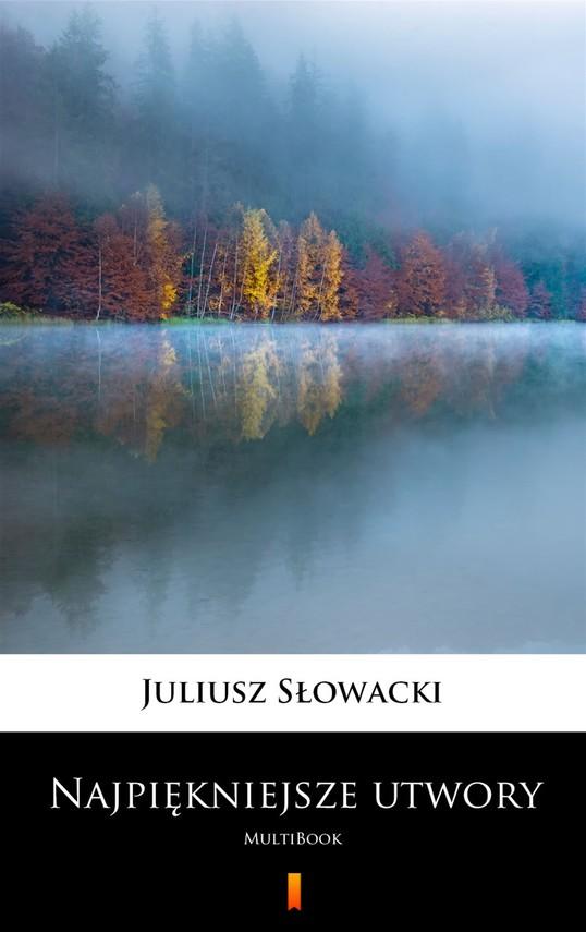 okładka Najpiękniejsze utwory. MultiBook, Ebook | Juliusz Słowacki