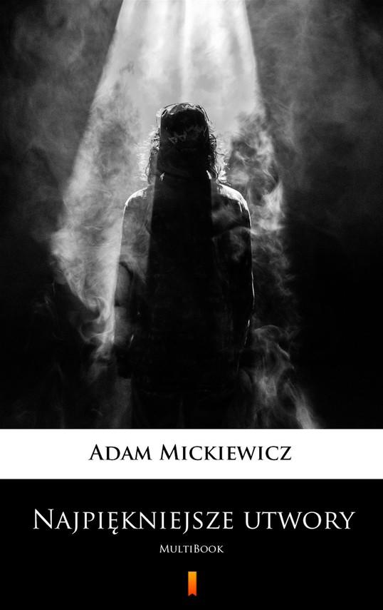 okładka Najpiękniejsze utwory. MultiBook, Ebook | Adam Mickiewicz