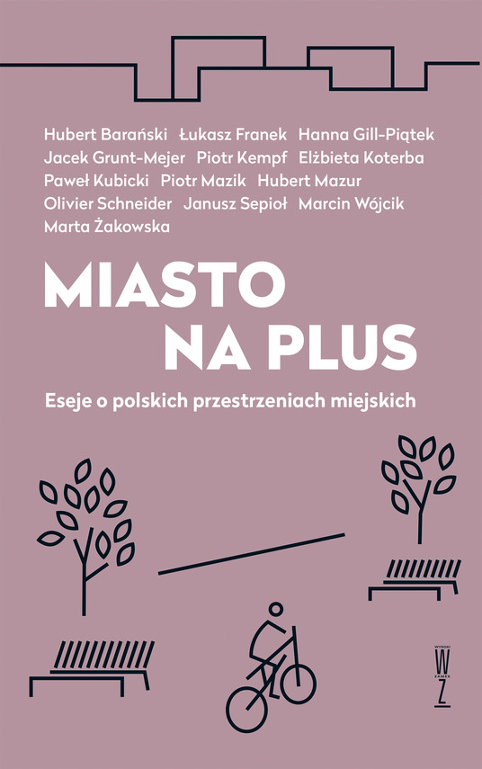 okładka Miasto na plus. Eseje o polskich przestrzeniach miejskich, Ebook | Praca zbiorowa Praca zbiorowa