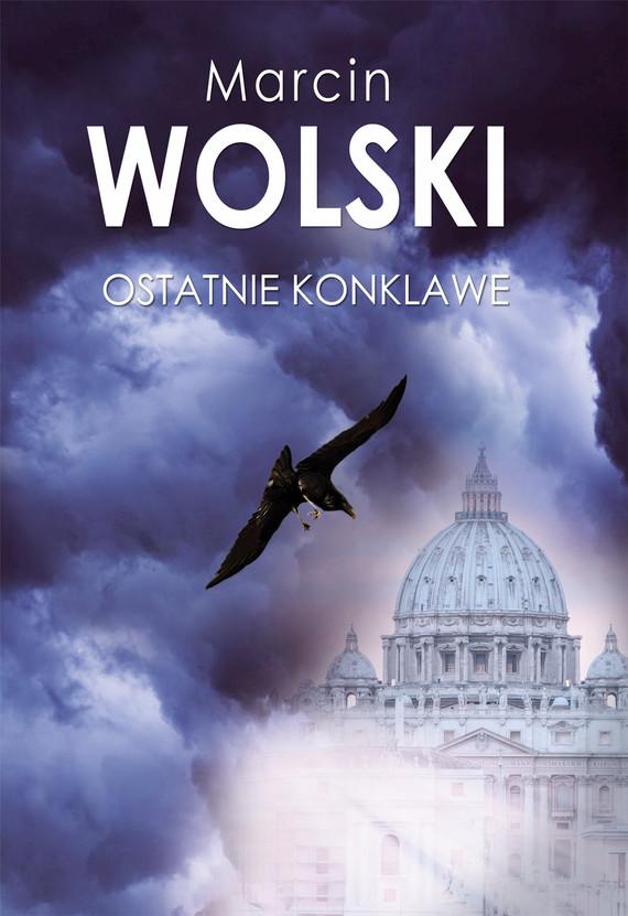 okładka Ostatnie konklawe, Ebook | Marcin Wolski