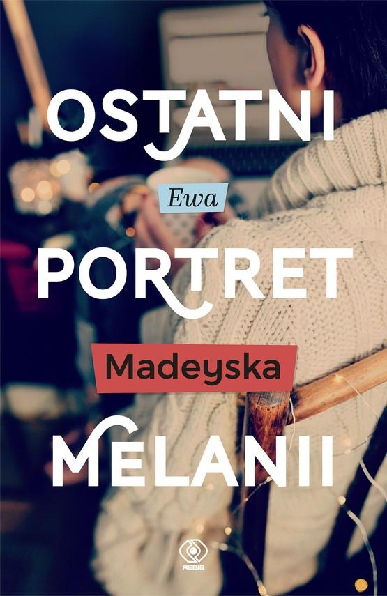 okładka Ostatni portret Melanii, Ebook   Ewa Madeyska
