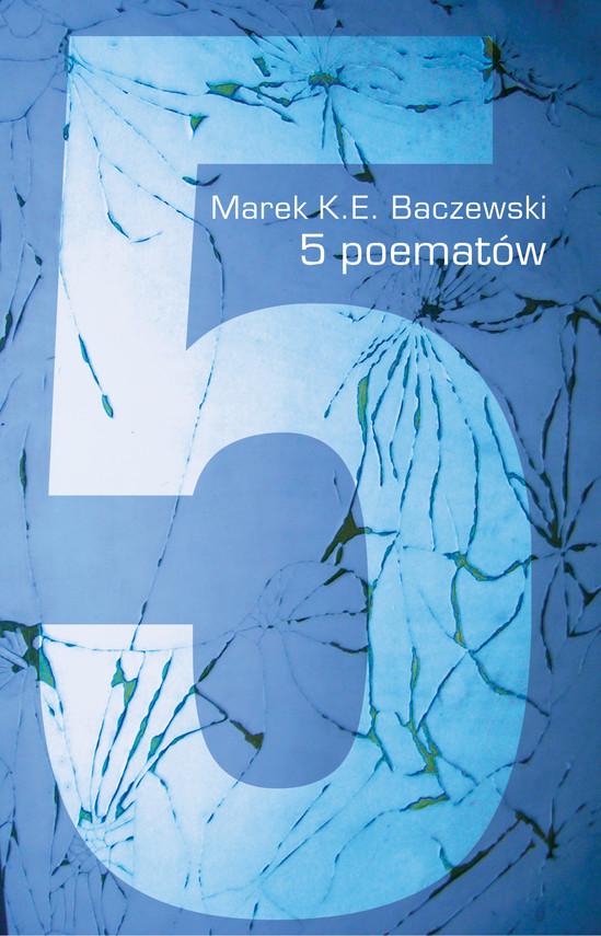 okładka 5 poematówebook | epub, mobi | Marek K.E. Baczewski