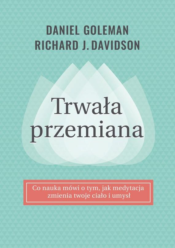 okładka Trwała przemiana, Ebook | Daniel Goleman, Richard Davidson