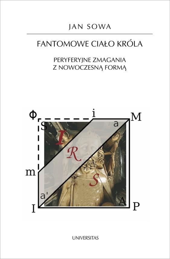 okładka Fantomowe ciało króla. Peryferyjne zmagania z nowoczesną formąebook | epub, mobi | Jan  Sowa