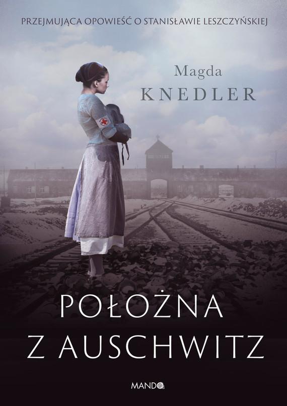 okładka Położna z Auschwitz, Ebook | Magdalena  Knedler