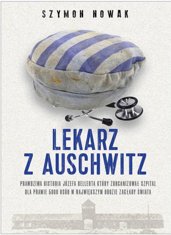 okładka Lekarz z Auschwitzebook | epub, mobi | Szymon Nowak