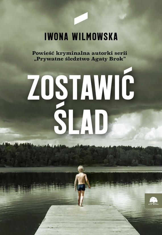 okładka Zostawić śladebook | epub, mobi | Iwona Wilmowska