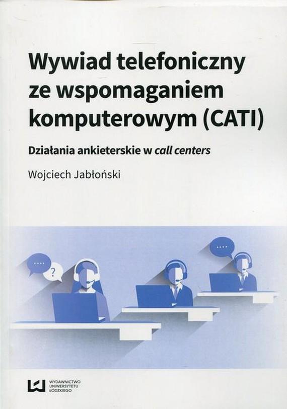 okładka Wywiad telefoniczny ze wspomaganiem komputerowym (CATI), Ebook | Wojciech  Jabłoński