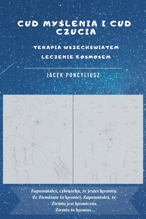 okładka Cud myślenia i cud czucia. Terapia wszechświatem, leczenie kosmosem, Ebook | Jacek  Poncyliusz