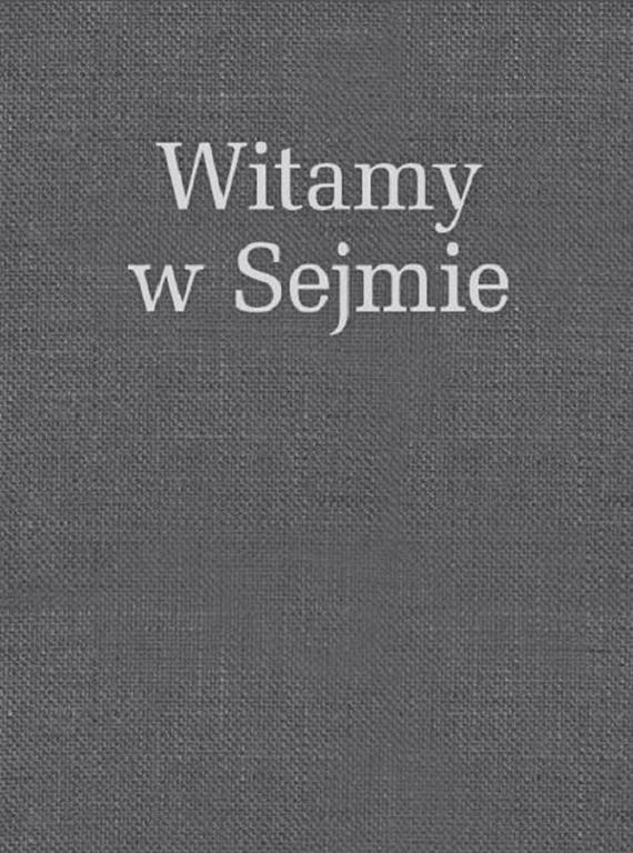 okładka Witamy w Sejmie, Ebook   Biuro Komunikacji Społecznej Sejmu Rp