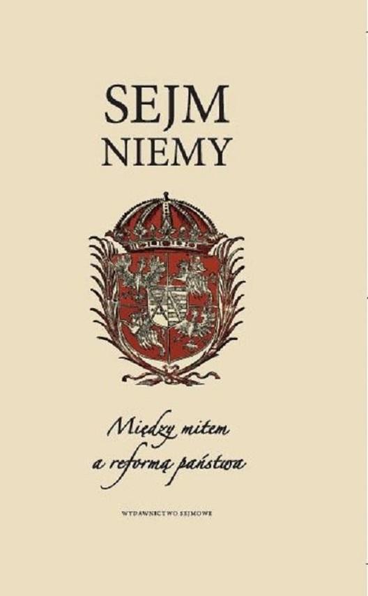 okładka Sejm niemy. Między mitem a reformą państwaebook | epub, mobi | Praca zbiorowa