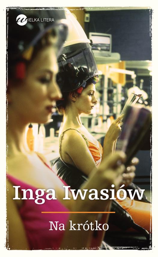 okładka Na krótko, Ebook | Inga Iwasiów