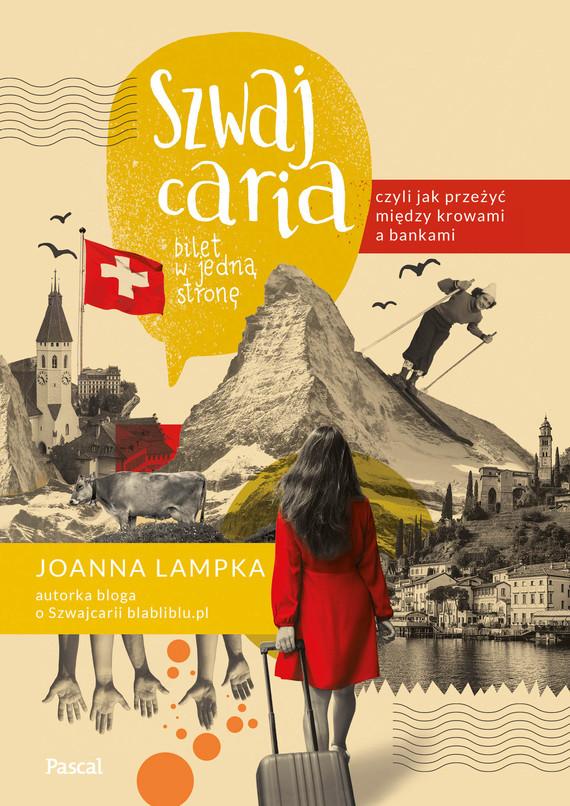 okładka Szwajcaria, czyli jak przeżyć między krowami a bankami.ebook | epub, mobi | Joanna Lampka