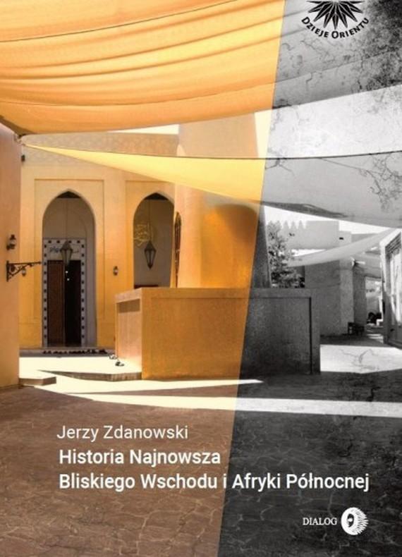 okładka Historia najnowsza Bliskiego Wschodu i Afryki Północnejebook | epub, mobi | Jerzy Zdanowski